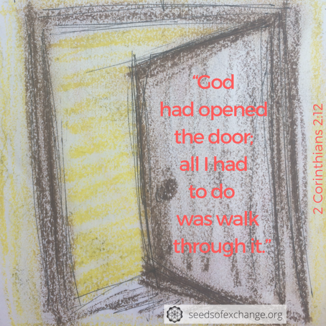 """God had opened the door; all I had to do was walk through it."""